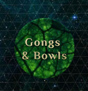 Gongs and Bowls